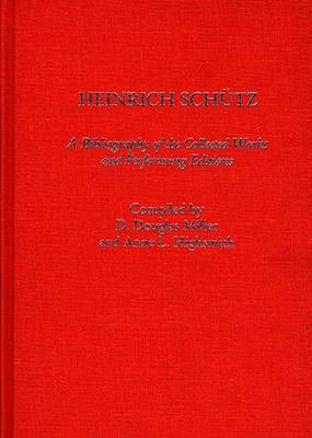 Heinrich Schutz: A Bibliography of the Collected Works and Performing Editions