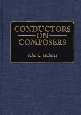 Conductors on Composers