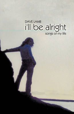 I'LL be Alright: Songs of My Life