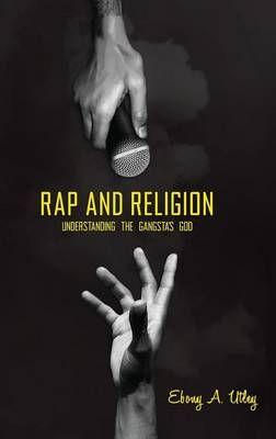 Rap and Religion: Understanding the Gangsta's God