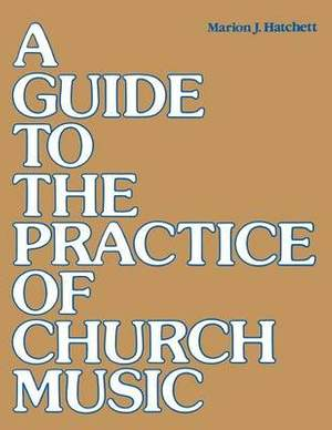 A Guide to the Practice of Church Music