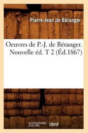 Oeuvres de P.-J. de Beranger. Nouvelle ed. T 2 (Ed.1867)