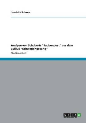 Analyse von Schuberts Taubenpost aus dem Zyklus Schwanengesang