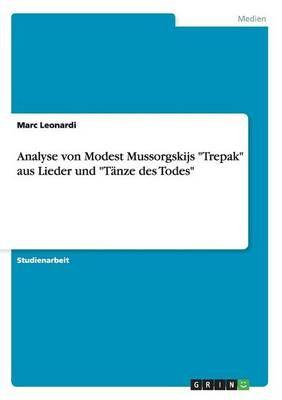 Analyse von Modest Mussorgskijs Trepak aus Lieder und Tanze des Todes