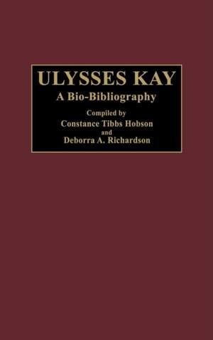 Ulysses Kay: A Bio-Bibliography