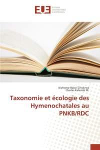 Taxonomie et Ecologie des Hymenochatales Au Pnkb/Rdc