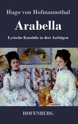 Arabella: Lyrische Komoedie in drei Aufzugen