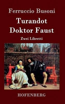 Turandot / Doktor Faust: Zwei Libretti