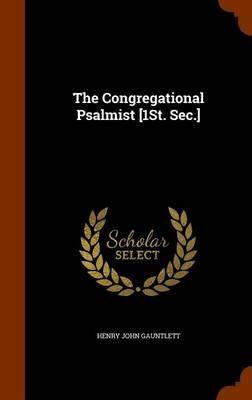 The Congregational Psalmist [1st. SEC.]
