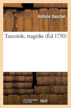 Tancrède, tragédie
