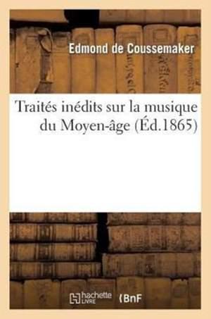 Traités inédits sur la musique du Moyen-âge.