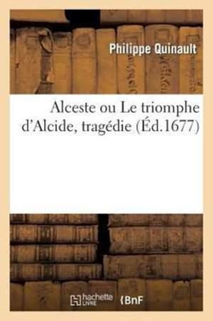 Alceste ou Le triomphe d'Alcide, tragédie