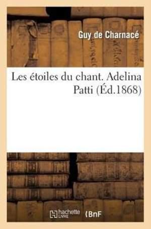 Les étoiles Du Chant. Adelina Patti