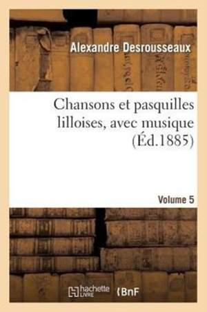Chansons Et Pasquilles Lilloises. Cinquieme Volume