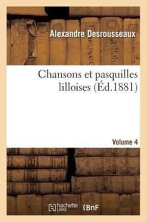 Chansons Et Pasquilles Lilloises. Quatrieme Volume