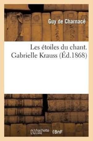 Les étoiles du chant. Gabrielle Krauss