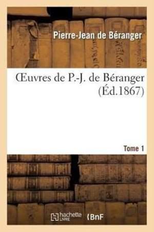 Oeuvres de P.-J. de Béranger. Tome 1