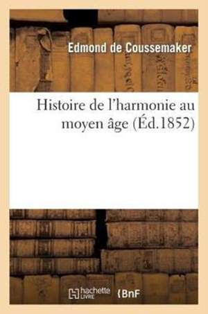 Histoire de l'Harmonie Au Moyen Age