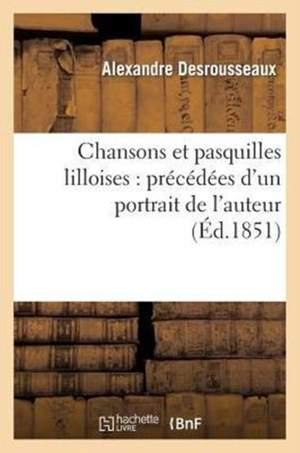 Chansons et pasquilles lilloises: precedees d'un portrait de l'auteur (Ed.1851)