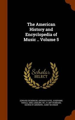 The American History and Encyclopedia of Music .. Volume 5