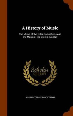 A History of Music: The Music of the Elder Civilisations and the Music of the Greeks (Cont'd)