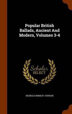 Popular British Ballads, Ancient and Modern, Volumes 3-4