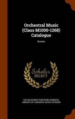 Orchestral Music (Class M1000-1268) Catalogue: Scores