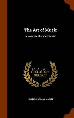The Art of Music: A Narrative History of Music