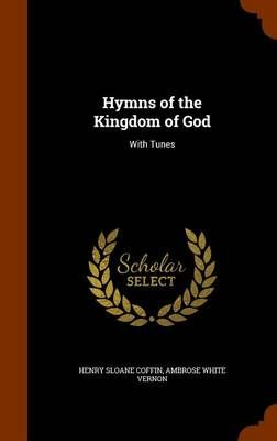 Hymns of the Kingdom of God: With Tunes