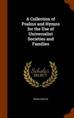 A Collection of Psalms and Hymns for the Use of Universalist Societies and Families
