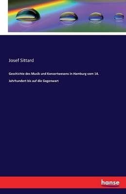 Geschichte des Musik und Konzertwesens in Hamburg vom 14. Jahrhundert bis auf die Gegenwart