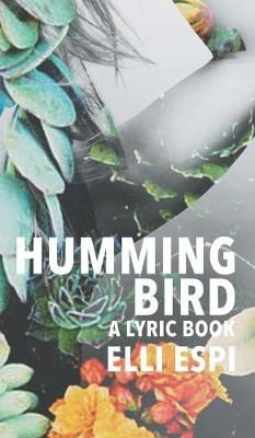 Hummingbird: A Lyric Book