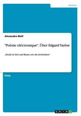 Poeme Electronique Uber Edgard Varese
