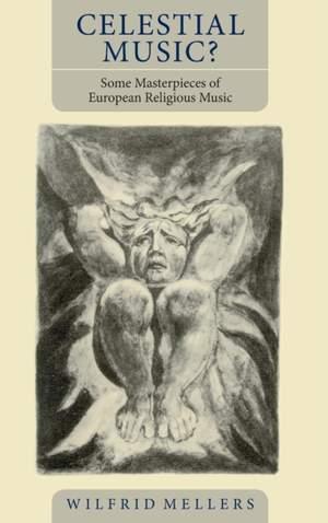 Celestial Music? - Some Masterpieces of European Religious Music