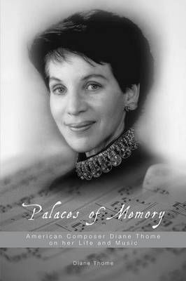 Palaces of Memory: American Composer Diane Thome on her Life and Music