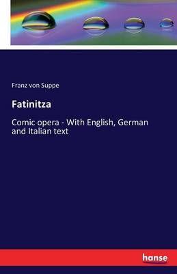 Fatinitza: Comic opera - With English, German and Italian text