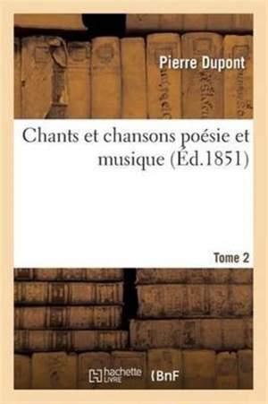 Chants et chansons poésie et musique Tome 2