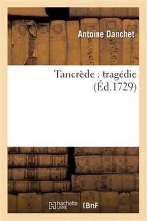 Tancrède: tragédie