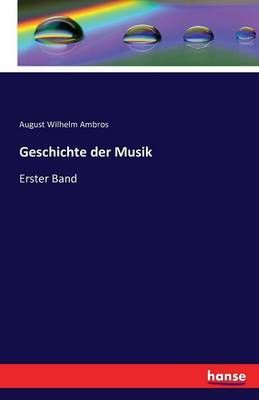 Geschichte der Musik: Erster Band