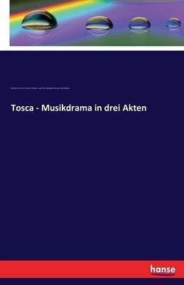 Tosca - Musikdrama in drei Akten
