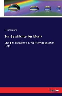 Zur Geschichte der Musik: und des Theaters am Wurttembergischen Hofe