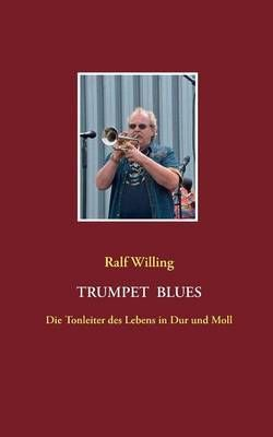 Trumpet Blues: Die Tonleiter des Lebens in Dur und Moll