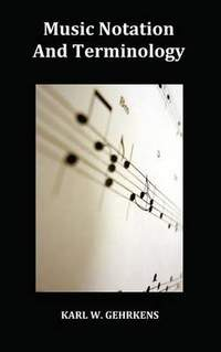 Music Notation and Terminology Fully Illustrated