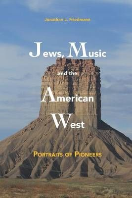 Jews, Music and the American West: Portraits of Pioneers