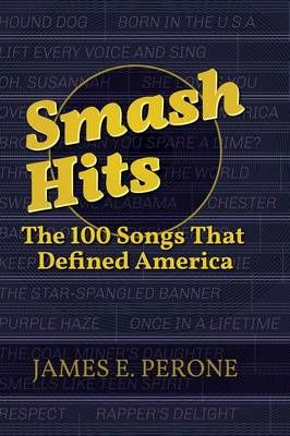 Smash Hits: The 100 Songs That Defined America