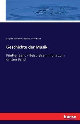 Geschichte der Musik: Funfter Band - Beispielsammlung zum dritten Band