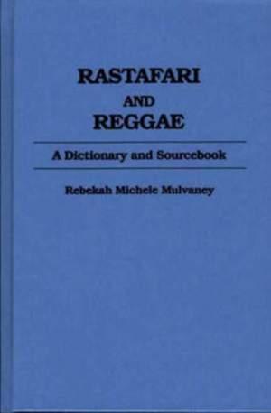 Rastafari and Reggae: A Dictionary and Sourcebook
