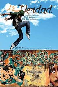 La Verdad: An International Dialogue on Hip Hop Latinidades