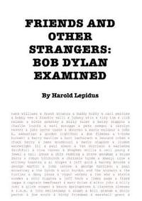 Friends and Other Strangers: Bob Dylan Examined