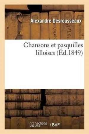 Chansons Et Pasquilles Lilloises, Par T. Desrousseaux. Troisieme Recueil
